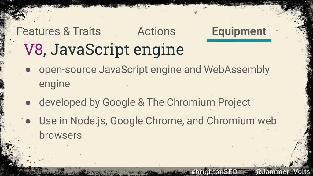 V8, JavaScript engine ● open-source JavaScript ...