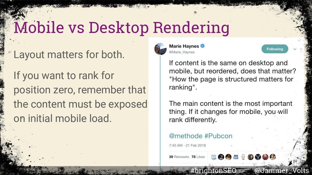 Mobile vs Desktop Rendering Layout matters for ...