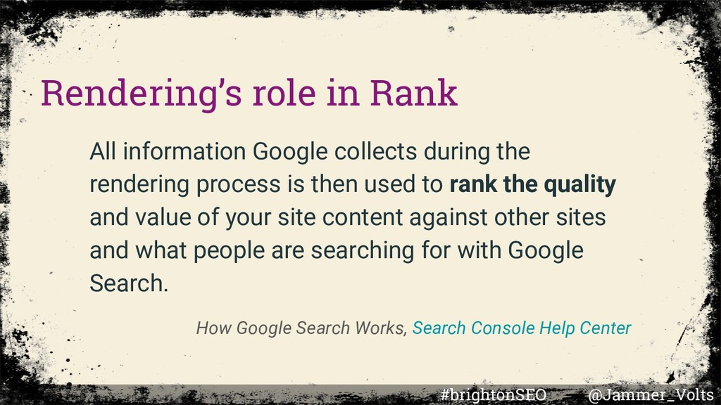 All information Google collects during the rend...