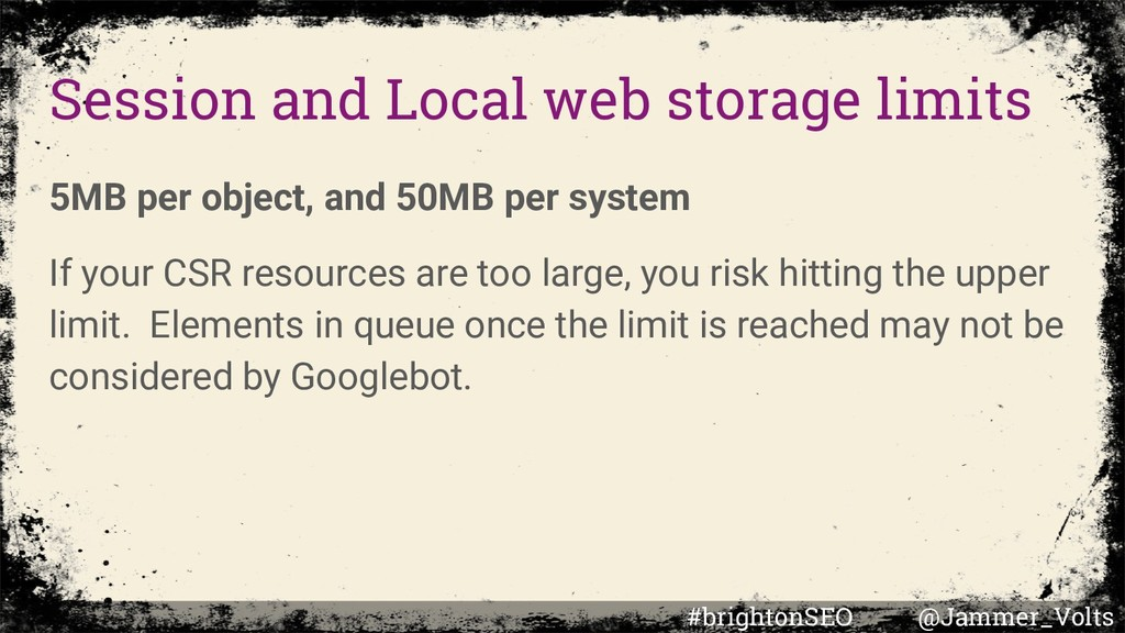 Session and Local web storage limits 5MB per ob...