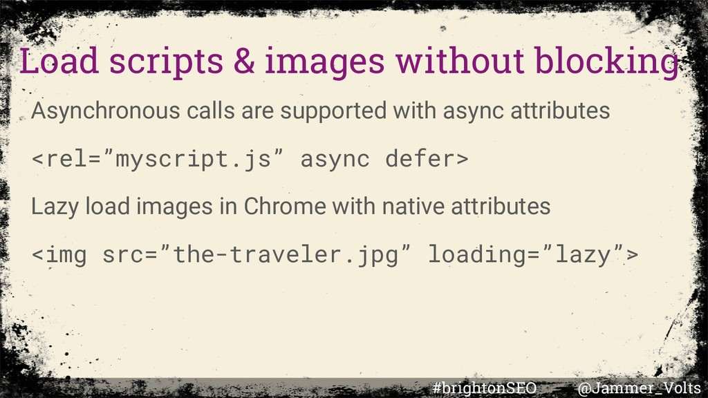 Load scripts & images without blocking Asynchro...