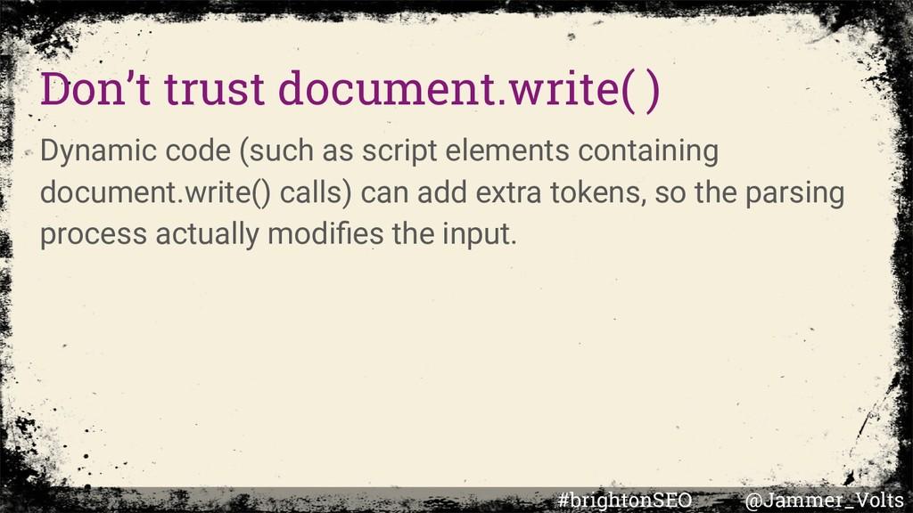 Don't trust document.write( ) Dynamic code (suc...