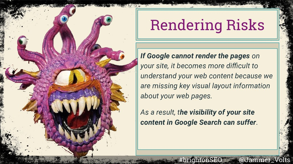 If Google cannot render the pages on your site,...