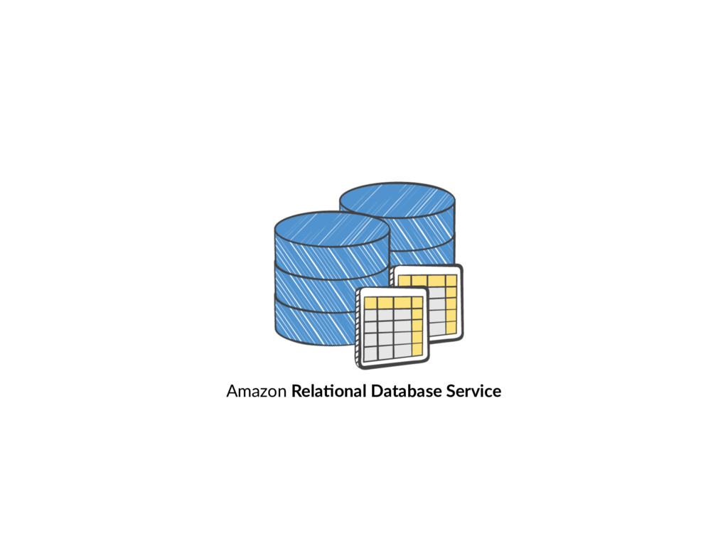 Amazon Rela8onal Database Service