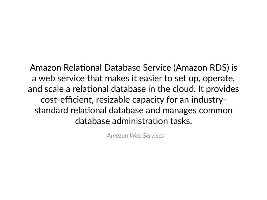 –Amazon Web Services Amazon Rela4onal Database ...