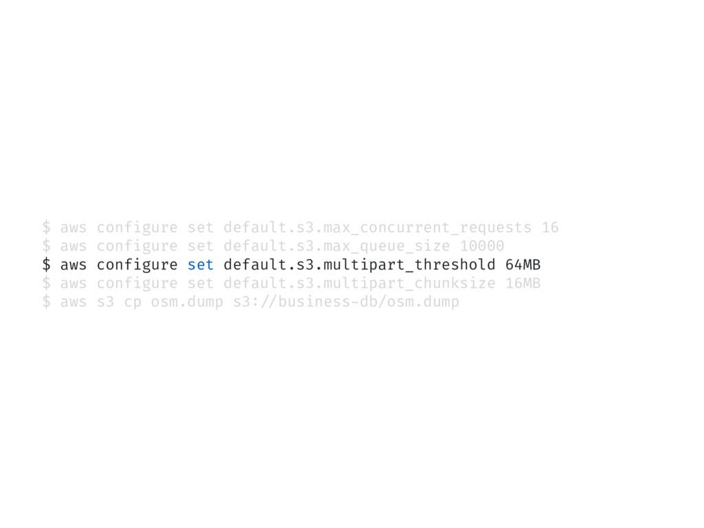$ aws configure set default.s3.max_concurrent_r...