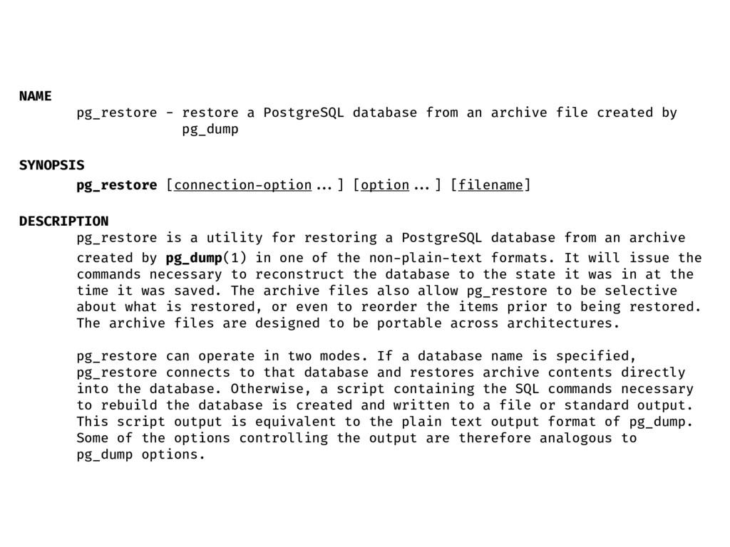 NAME pg_restore - restore a PostgreSQL database...