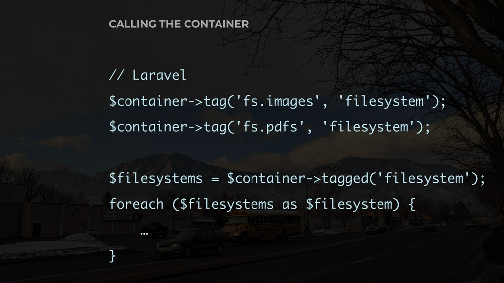 // Laravel $container->tag('fs.images', 'filesy...