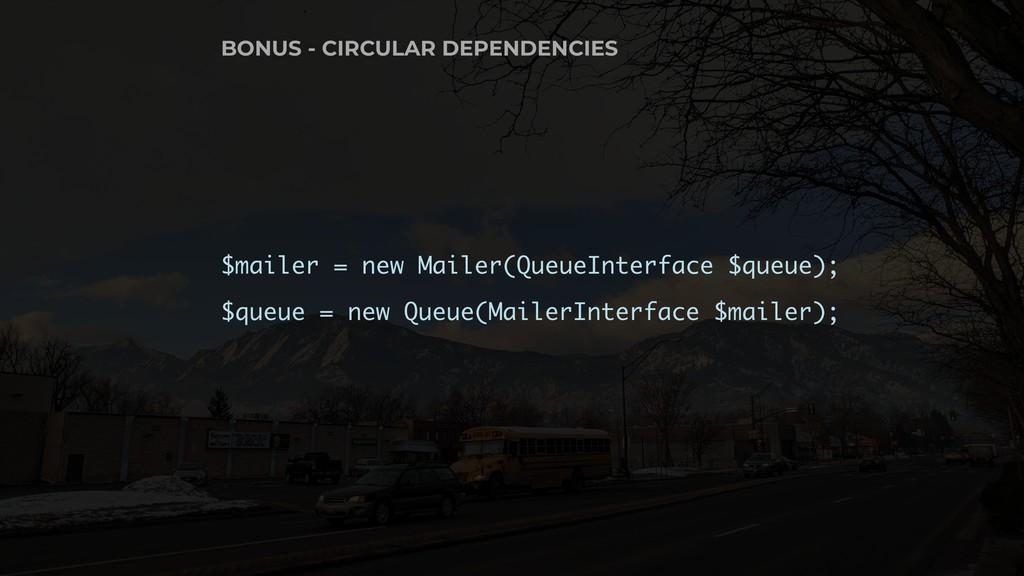 $mailer = new Mailer(QueueInterface $queue); $q...