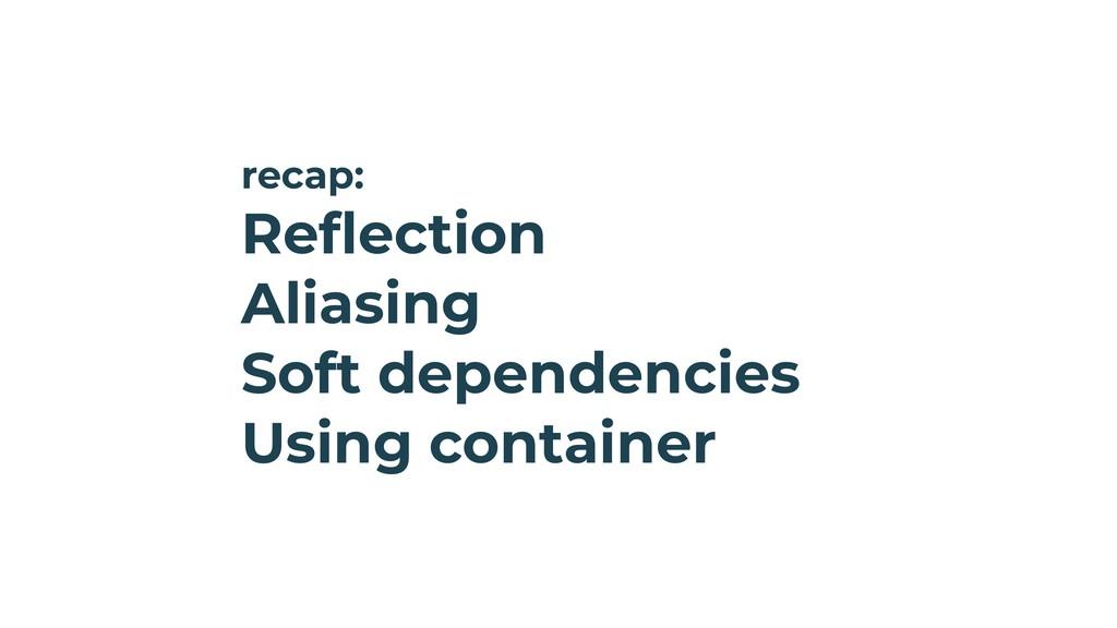 recap: Reflection Aliasing Soft dependencies Us...