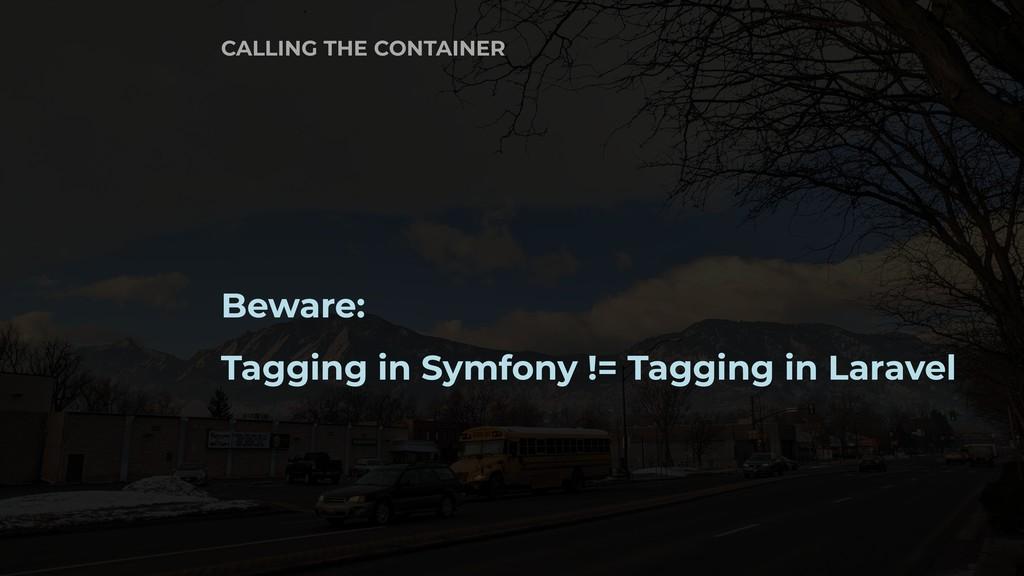 Beware: Tagging in Symfony != Tagging in Larave...