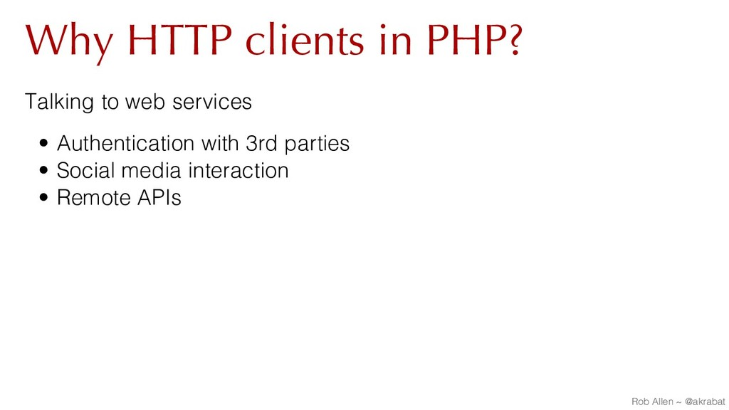 Why HTTP clients in PHP? Talking to web service...