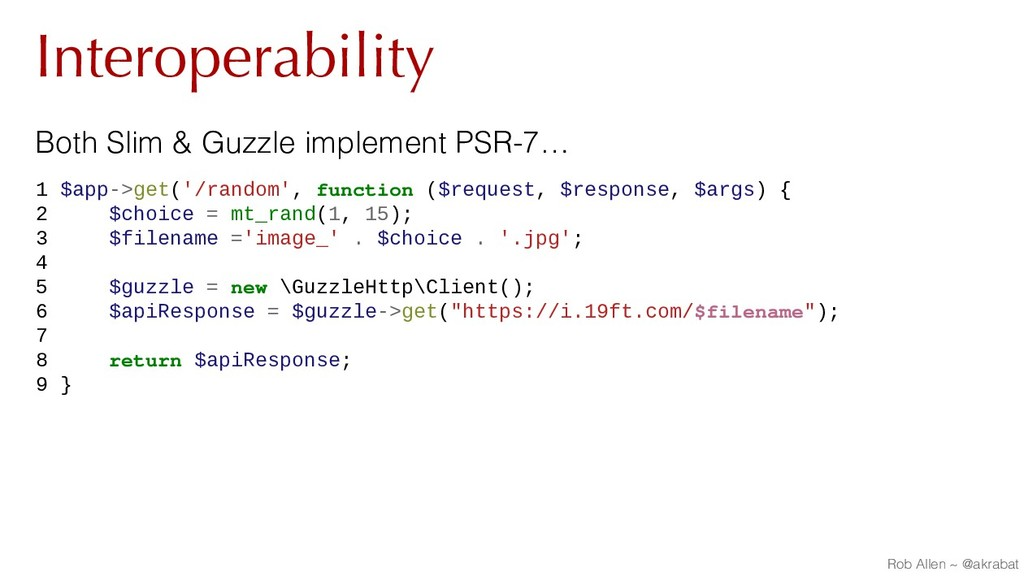 Interoperability Both Slim & Guzzle implement P...