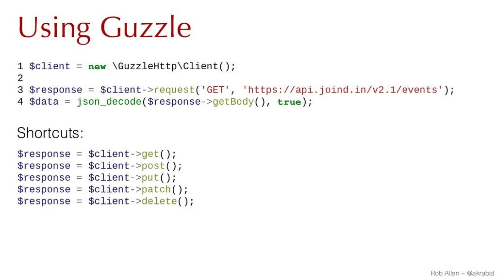 Using Guzzle 1 $client = new \GuzzleHttp\Client...