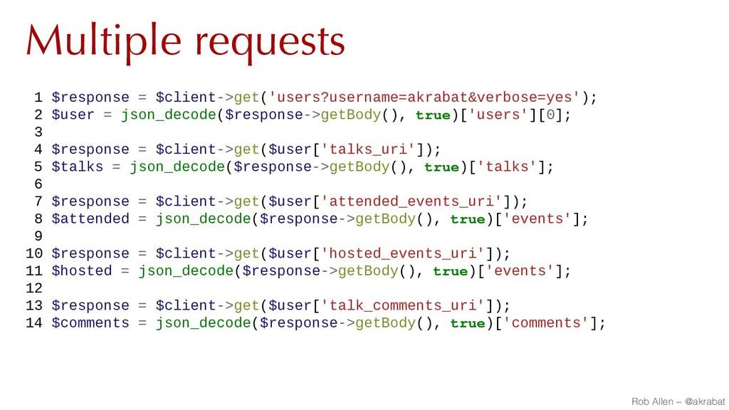 Multiple requests 1 $response = $client->get('u...