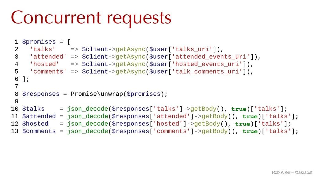 Concurrent requests 1 $promises = [ 2 'talks' =...