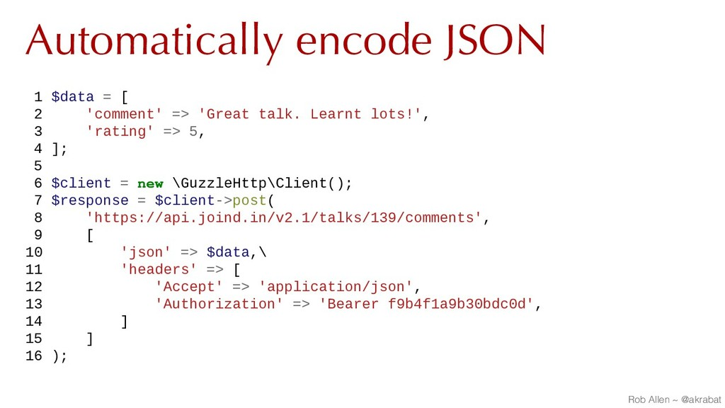 Automatically encode JSON 1 $data = [ 2 'commen...