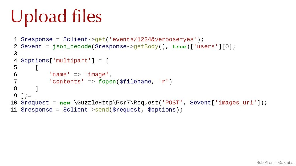 Upload files 1 $response = $client->get('events...