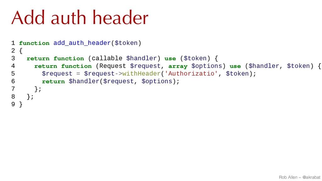 Add auth header 1 function add_auth_header($tok...