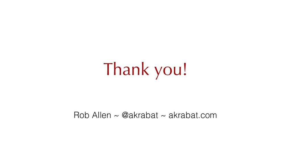 Thank you! Rob Allen ~ @akrabat ~ akrabat.com