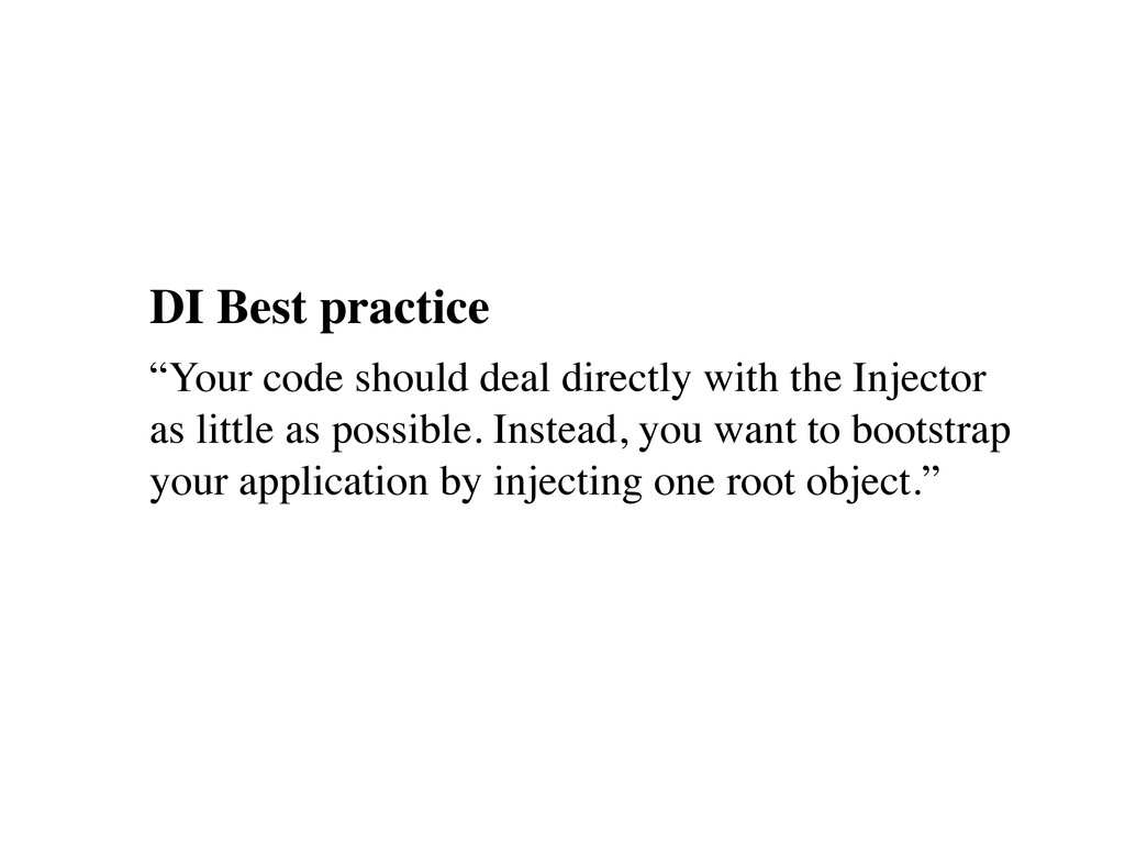 "DI Best practice ""Your code should deal directl..."