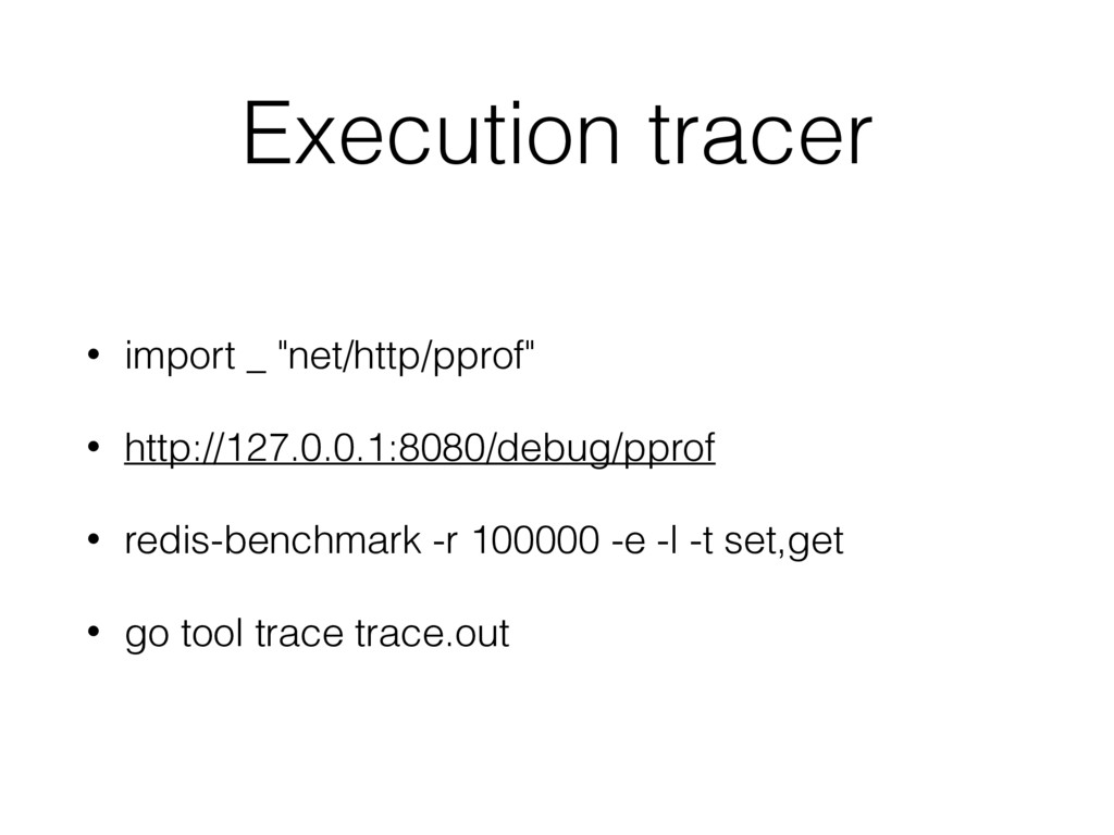 """Execution tracer • import _ """"net/http/pprof"""" • ..."""