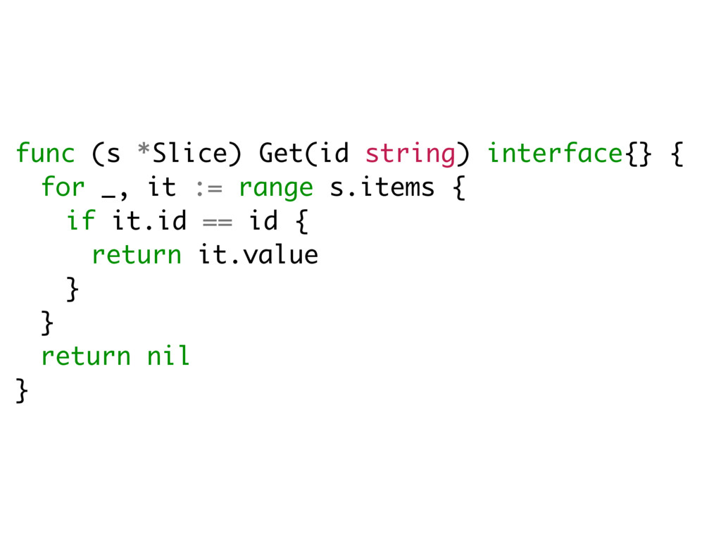 func (s *Slice) Get(id string) interface{} { fo...