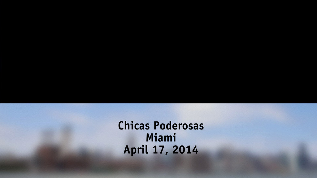 Chicas Poderosas Miami April 17, 2014
