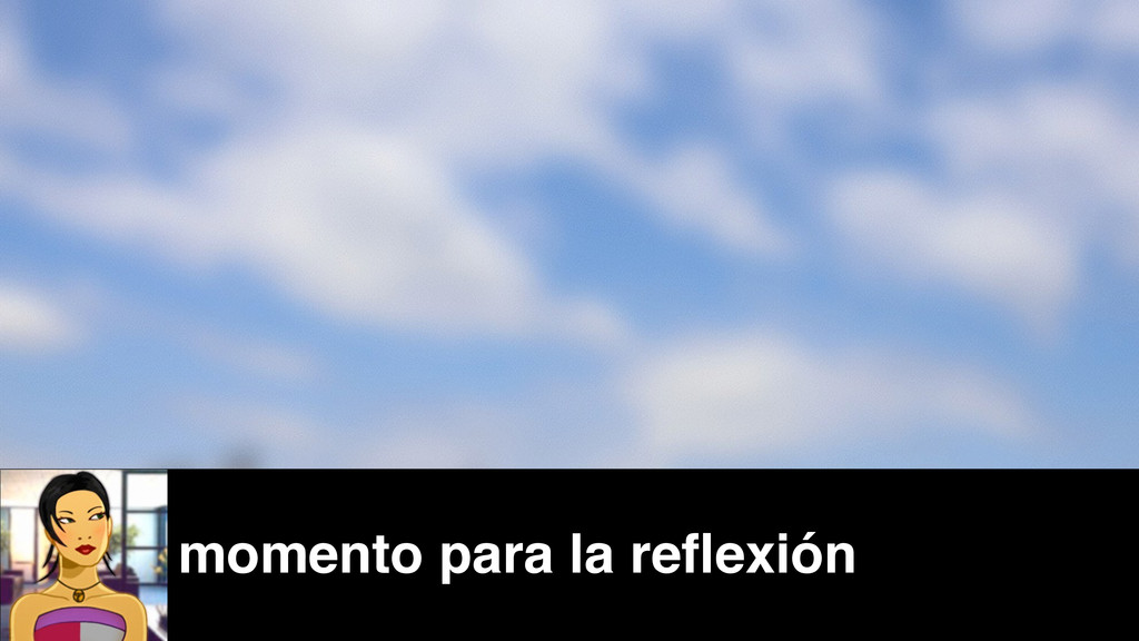 momento para la reflexión