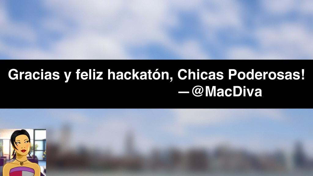 Gracias y feliz Gracias y feliz hackatón, Chica...