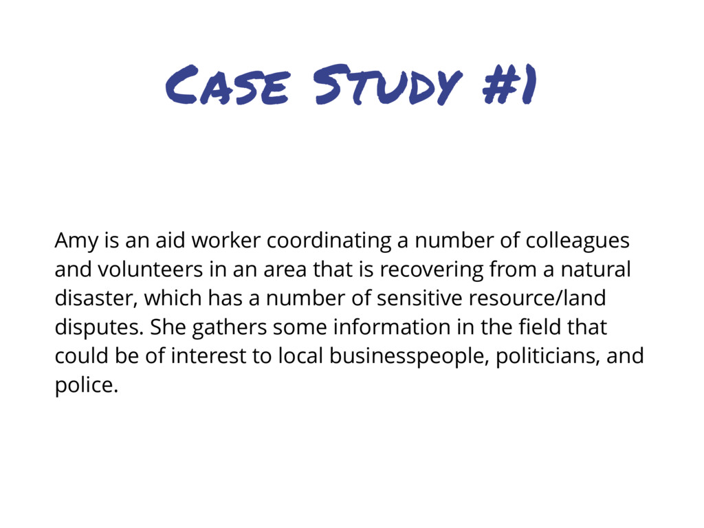 Case Study #1 Amy is an aid worker coordinating...