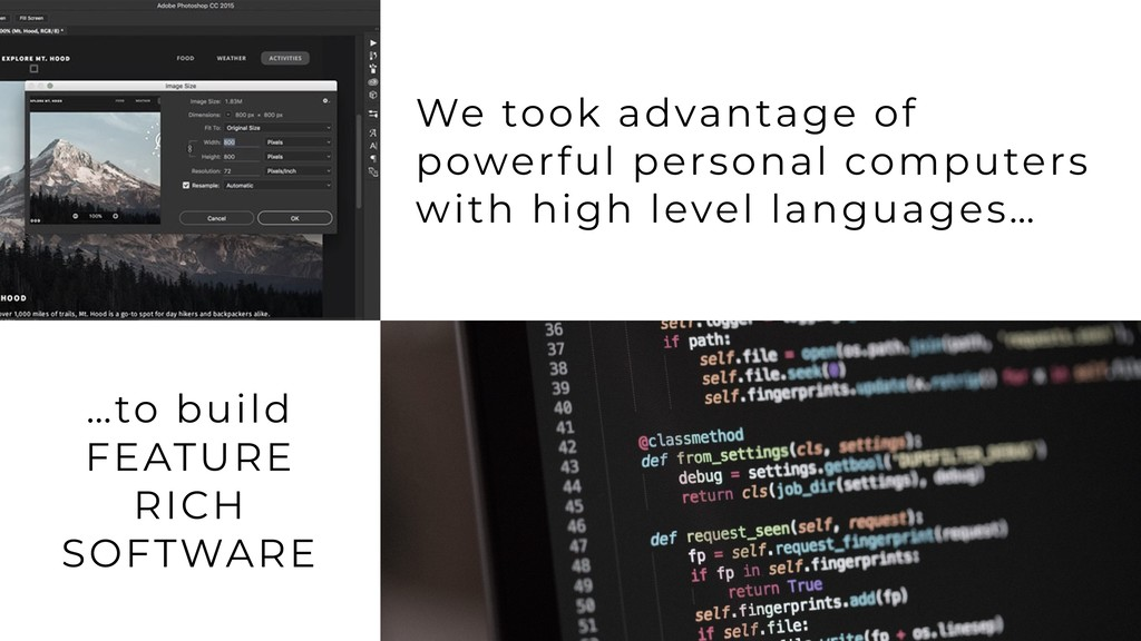 …to build FEATURE RICH SOFTWARE We took advanta...