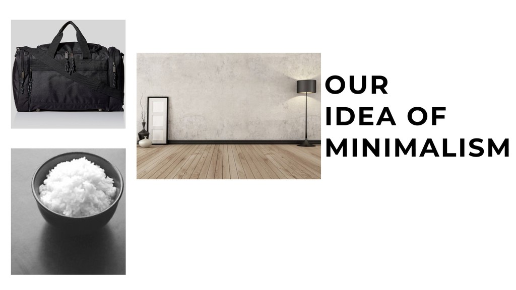 OUR IDEA OF MINIMALISM