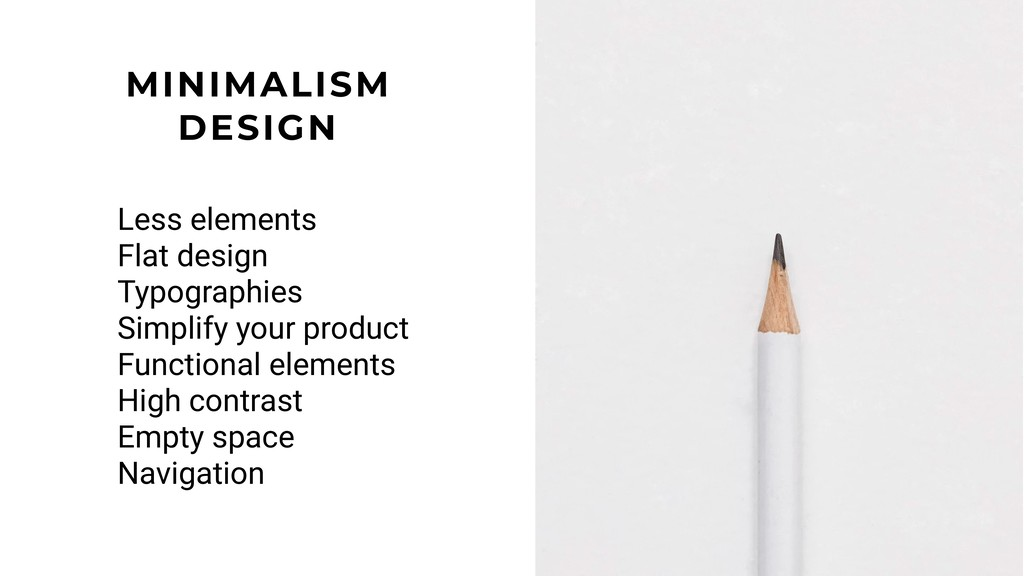 Less elements Flat design Typographies Simplify...