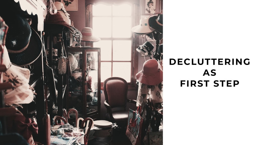 47 DECLUTTERING AS FIRST STEP