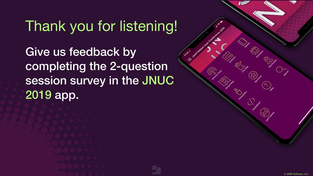 © JAMF Software, LLC Thank you for listening! G...