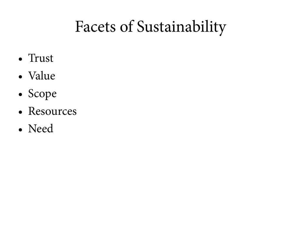 Facets of Sustainability ● Trust ● Value ● Scop...