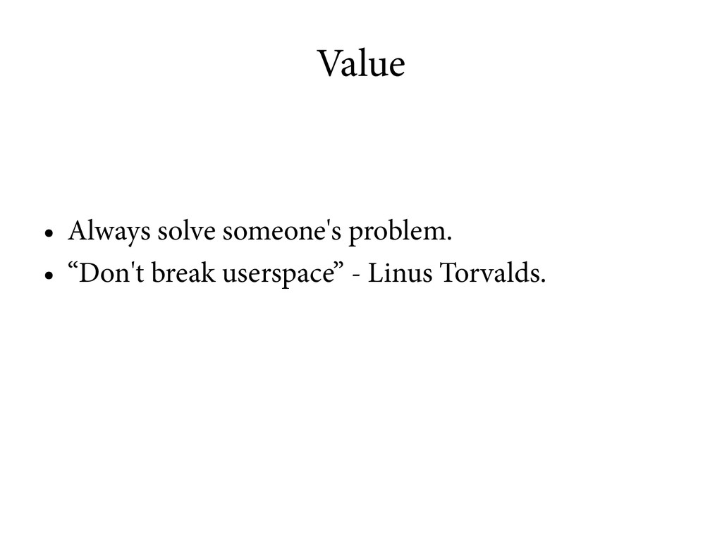 "Value ● Always solve someone's problem. ● ""Don'..."