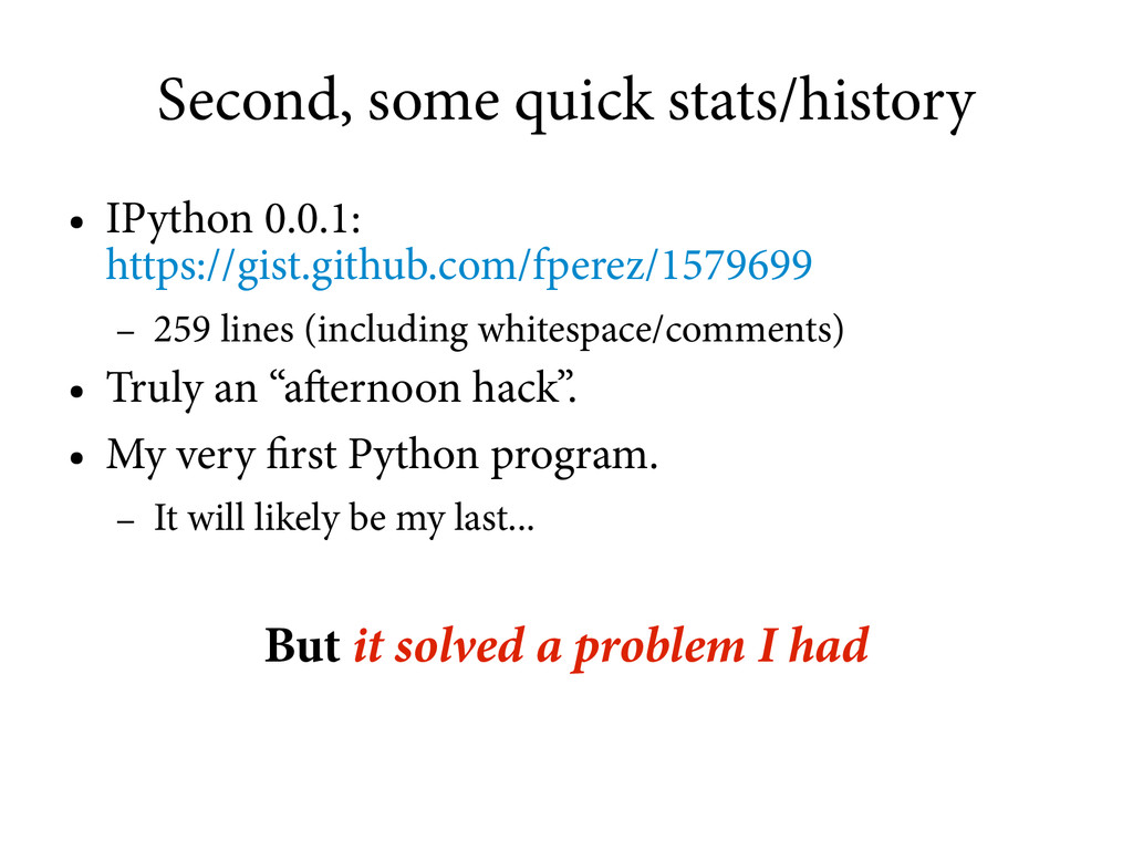 Second, some quick stats/history ● IPython 0.0....