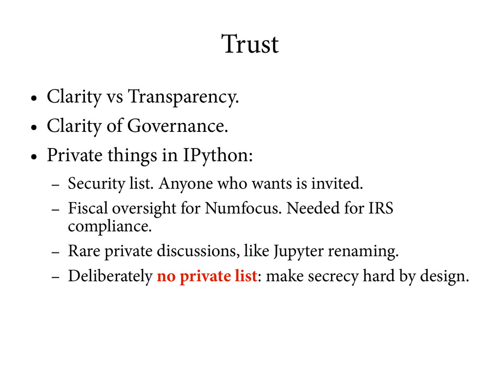 Trust ● Clarity vs Transparency. ● Clarity of G...