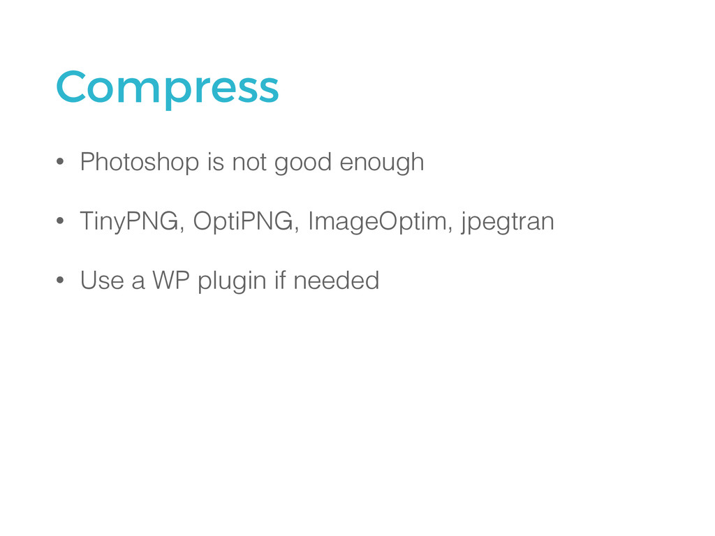 Compress • Photoshop is not good enough • TinyP...