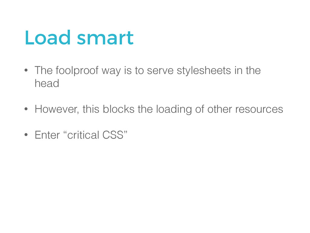 Load smart • The foolproof way is to serve styl...