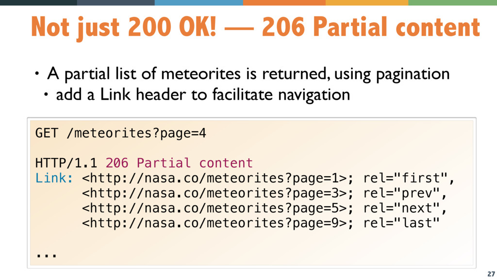 27 Not just 200 OK! — 206 Partial content • A p...