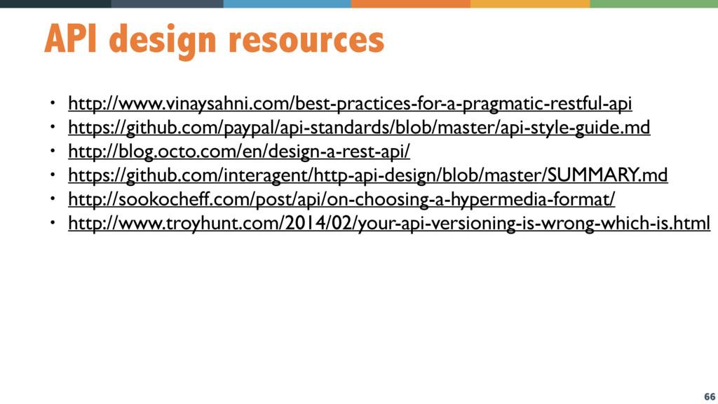 66 API design resources • http://www.vinaysahni...
