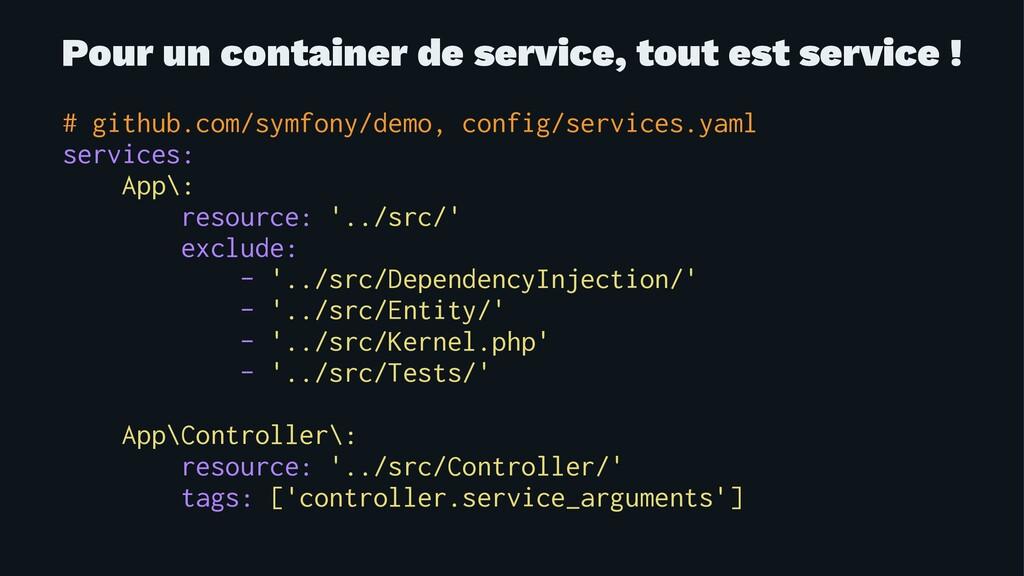 Pour un container de service, tout est service ...