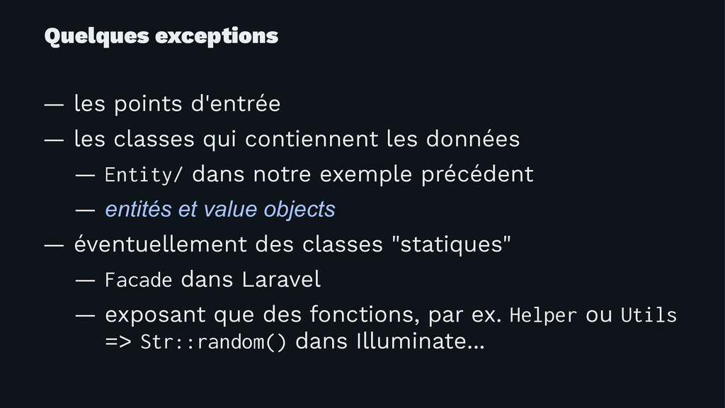 Quelques exceptions — les points d'entrée — les...