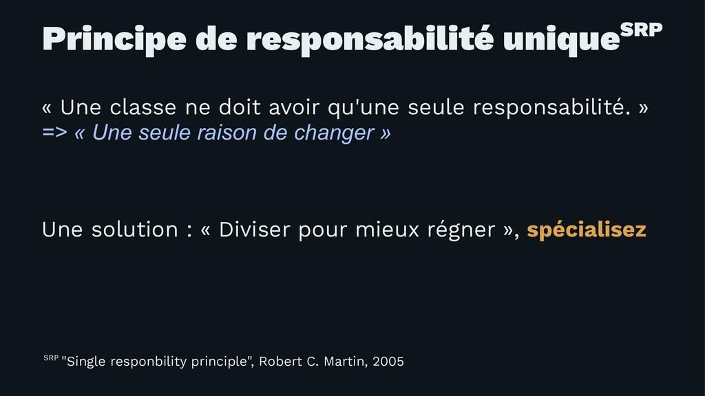 Principe de responsabilité uniqueSRP « Une clas...
