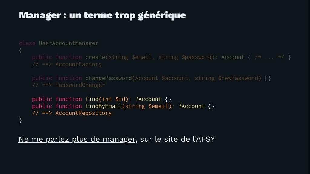 Manager : un terme trop générique class UserAcc...