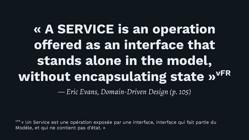 « A SERVICE is an operation offered as an inter...