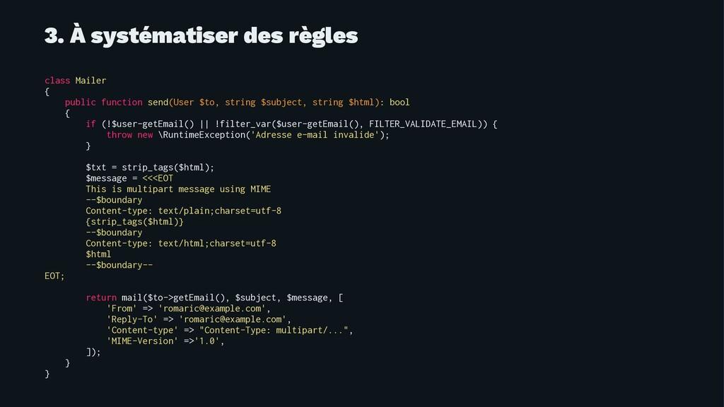 3. À systématiser des règles class Mailer { pub...
